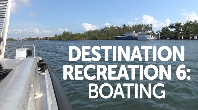 Destination Recreation 6: Boating