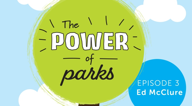 Power of Parks: Ed McClure